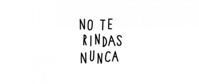 No te rindas nunca