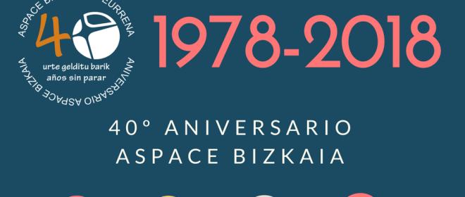 40 Aniversario Aspace Bizkaia