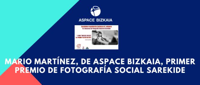 Mario Martínez, de Aspace Bizkaia, primer premio de fotografía social Sarekide