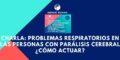 """Charla: """"Problemas respiratorios en las personas con parálisis cerebral ¿cómo actuar?"""