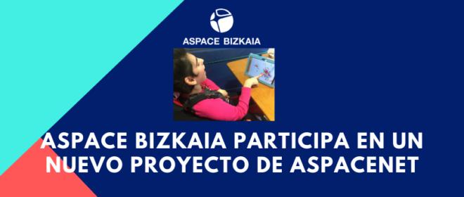 Aspace Bizkaia participa en el proyecto Formación, Apoyo y Acompañamiento en soluciones tecnológicas 2021 de Aspacenet