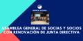 Asamblea General de Socias y Socios con renovación de Junta Directiva