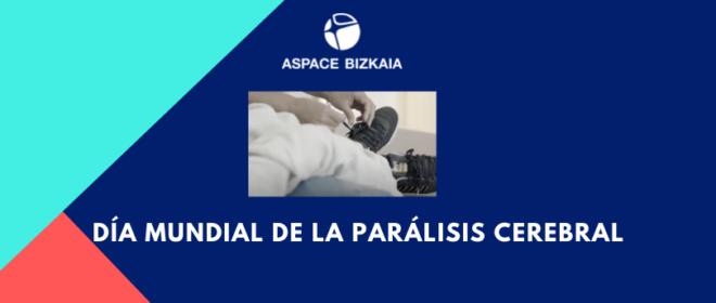 DÍA MUNDIAL DE LA PARÁLISIS CEREBRAL. 168 HORAS